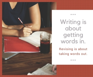 Writing is about getting words in.